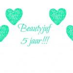 Beautyjuf 5 jaar!! + Winactie - Gesloten
